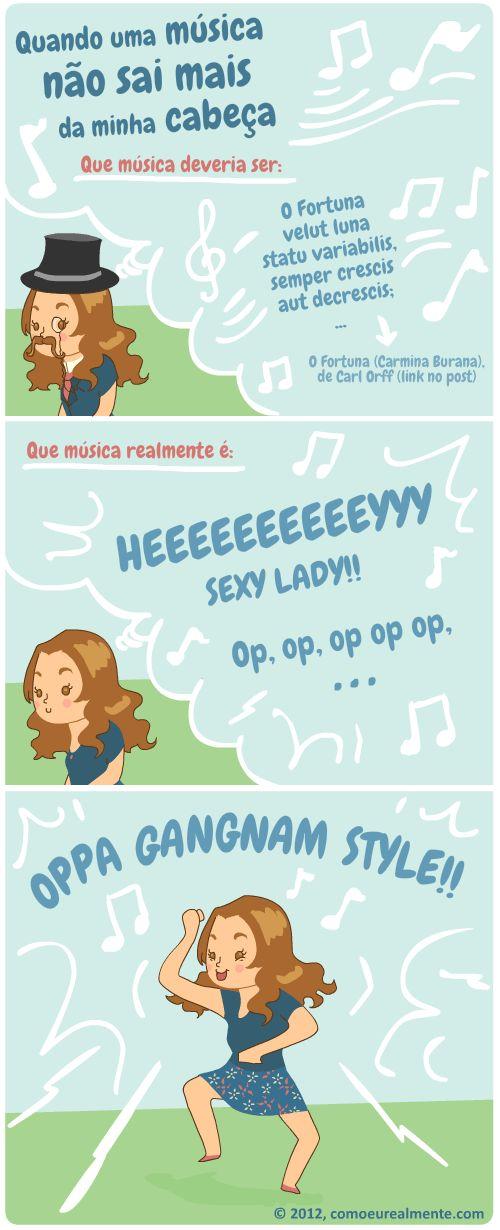 Eu queria colocar o costumeiro comentário da tirinha aqui embaixo, mas simplesmente não consigo parar de cantar Gangnam Style. HEEEEEY, sexy lady!            Sobre a música do primeiro quadrinho: você pode achar que não, mas conhece ela sim. Comprova aqui: https://www.youtube.com/watch