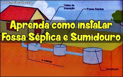 Instalação de Fossa Séptica e Sumidouro - Aprenda como fazer! | Meia Colher