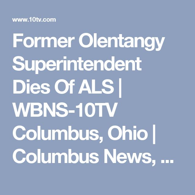 Former Olentangy Superintendent Dies Of ALS | WBNS-10TV Columbus, Ohio | Columbus News, Weather & Sports