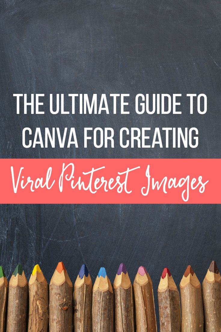 The Ultimate Guide to Canva for Creating Viral Pinterest Images.  Learn how to create powerful images to showcase your blog and website content on Pinterest using the free online design program Canva.  Step by step tutorial teaches you how to create your first Pin!