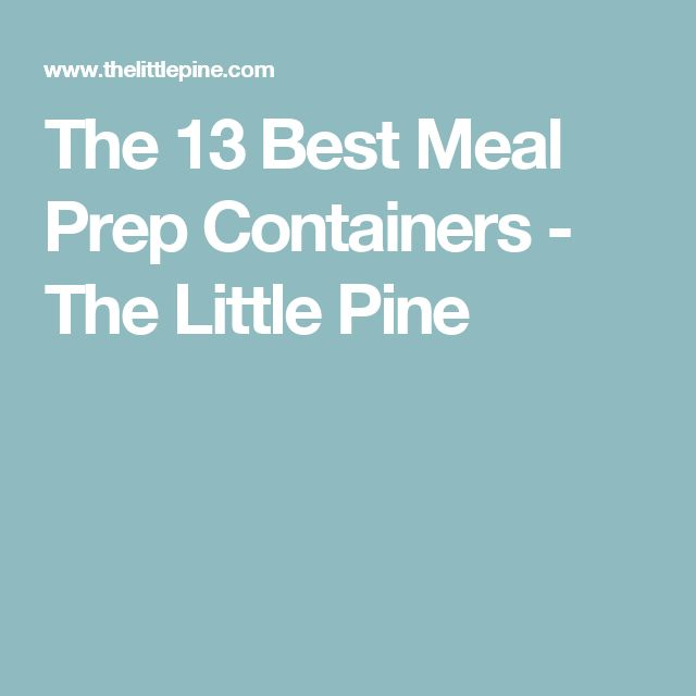 The 13 Best Meal Prep Containers - The Little Pine