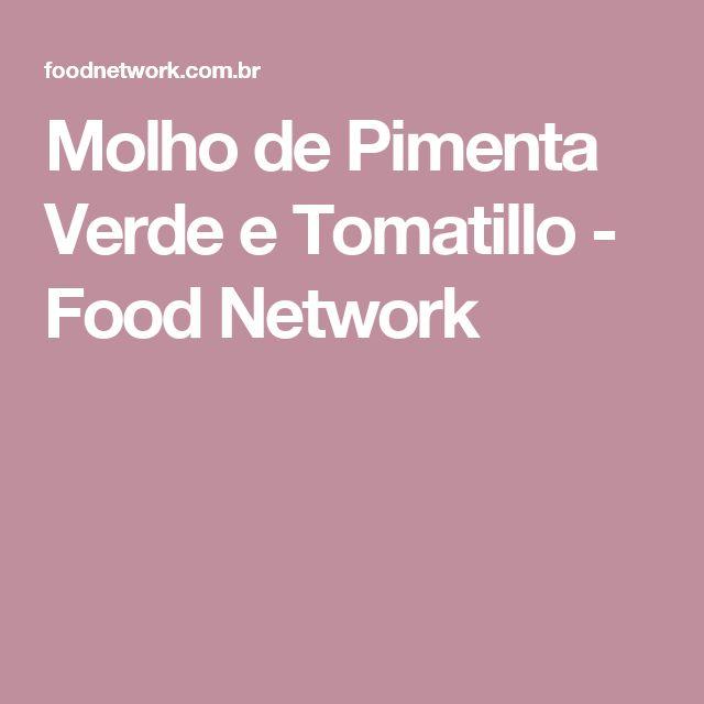 Molho de Pimenta Verde e Tomatillo - Food Network