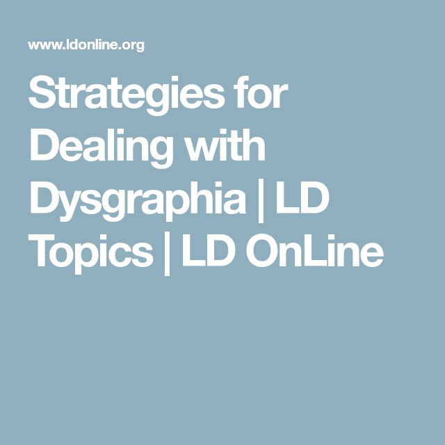 Strategies for Dealing with Dysgraphia | LD Topics | LD OnLine