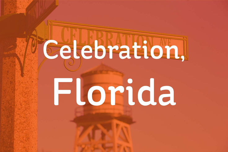 All about Celebration, Florida. The Town That Disney Built.