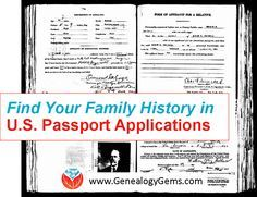 Use passport applications for genealogy to learn more about your immigrant or world-traveling ancestors. More on U.S. and British passport applications.