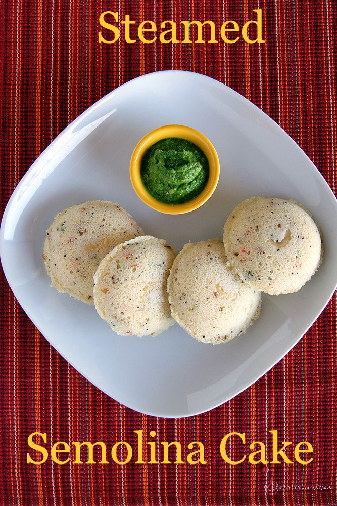 Try these South Indian specialty Steamed Semolina Cakes (Rava Idli) for a quick and healthy breakfast.