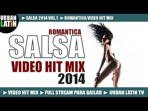 SALSA 2014 VOL.1 ► ROMANTICA VIDEO HIT MIX (FULL STREAM MIX PARA BAILAR) ► URBAN LATIN TV - YouTube