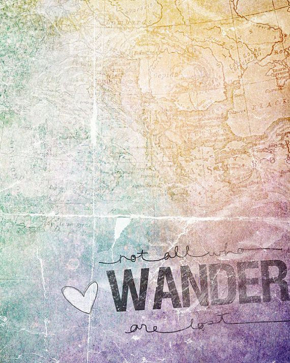 Not all who wander are lost: Lost, Quotes, Favorite Quote, Wisdom, Dr. Who, Travel, Tattoo