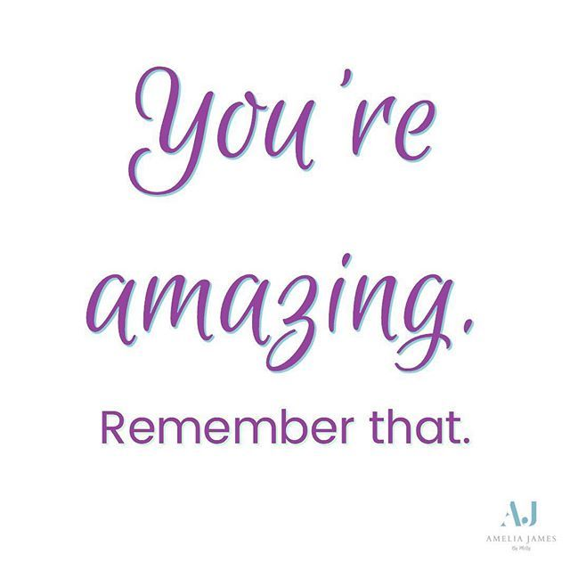 You Re Amazing Remember That Mindset
