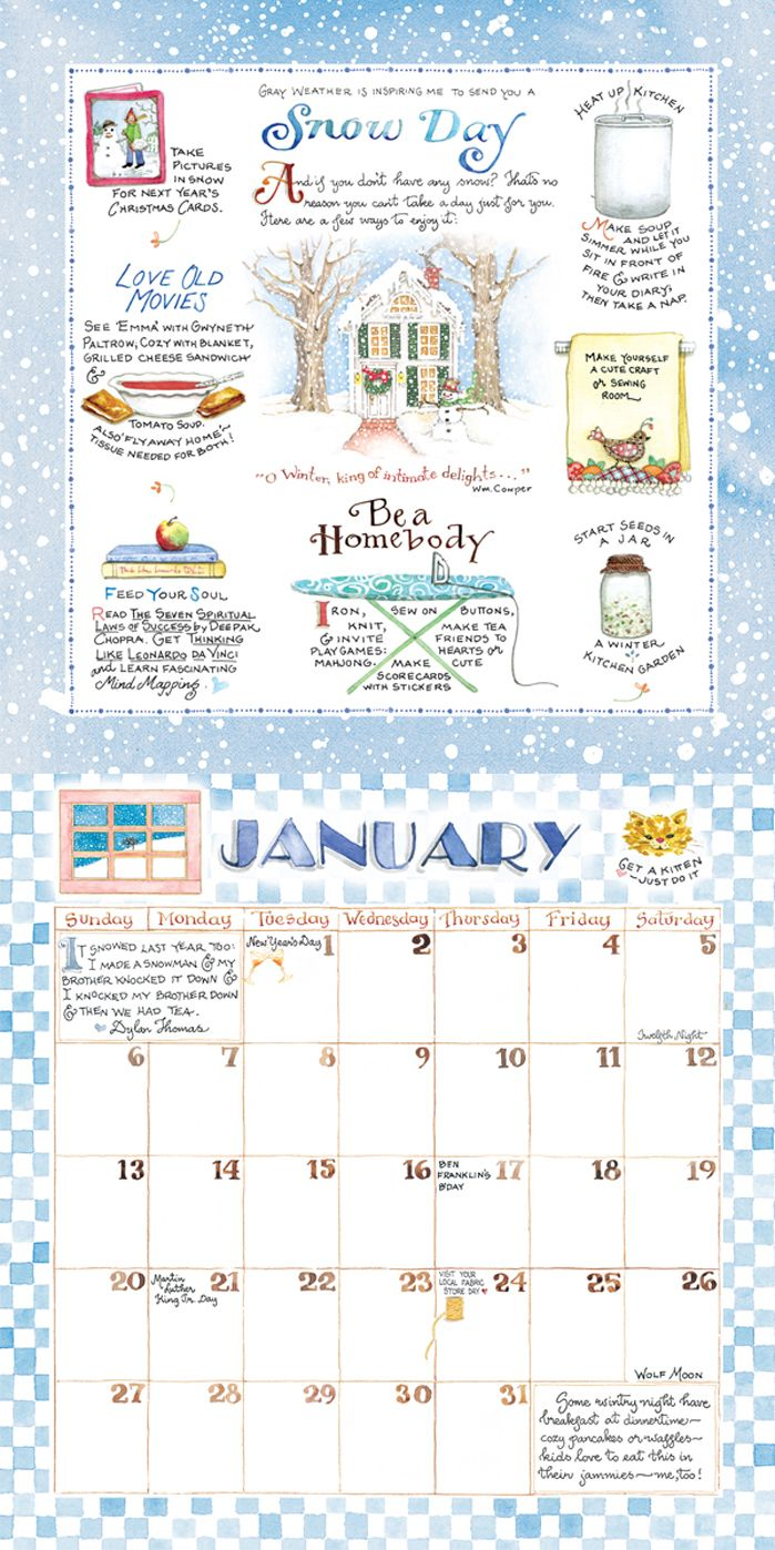 JANUARY - Susan Branch - Take snow pictures. . .  Start soup in the crock pot, then journal, nap. . .  Cozy up in a blanket with your soup and a favorite movie. . .  Have breakfast for dinner in warm jammies. . .