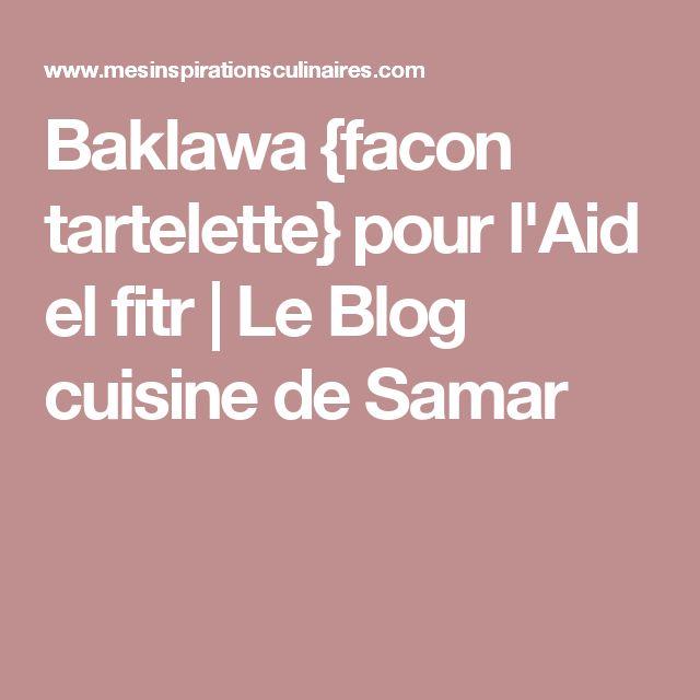 Baklawa {facon tartelette} pour l'Aid el fitr | Le Blog cuisine de Samar