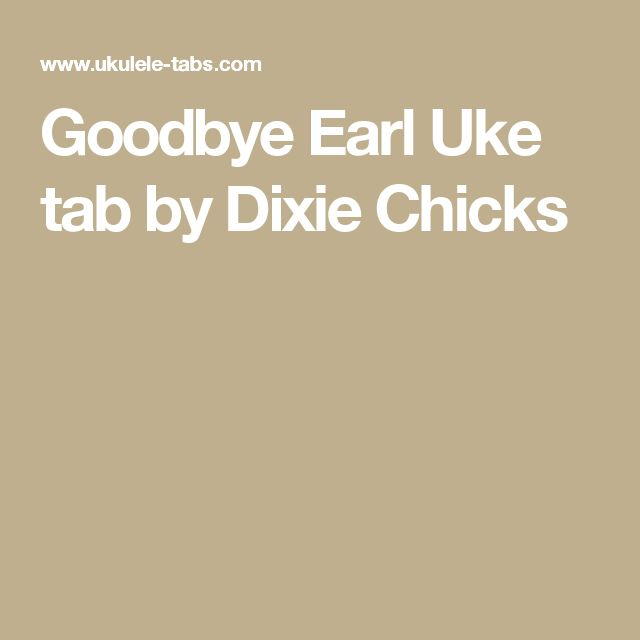 Goodbye Earl Uke tab by Dixie Chicks