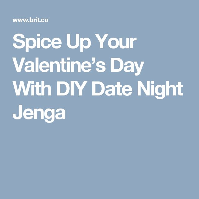 Spice Up Your Valentine's Day With DIY Date Night Jenga