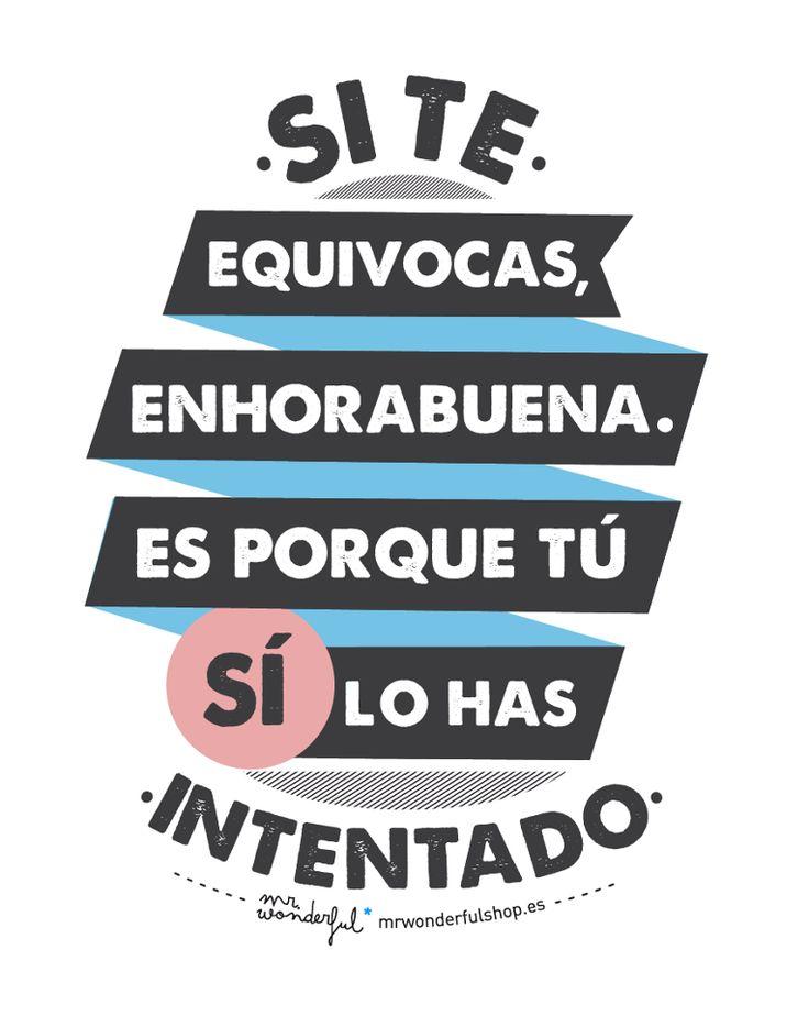 Si te equivocas, enhorabuena, es porque tú SÍ lo has intentado ;) www.mrwonderfulshop.es #mrwonderful #quote #motivation #illustration