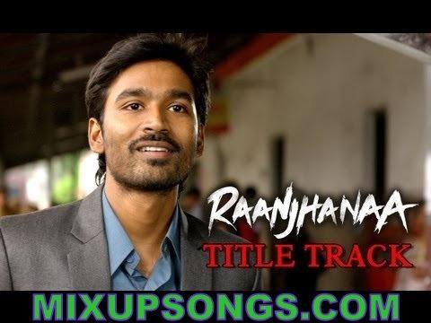 Raanjhanaa Title Song Lyrics – Raanjhanaa