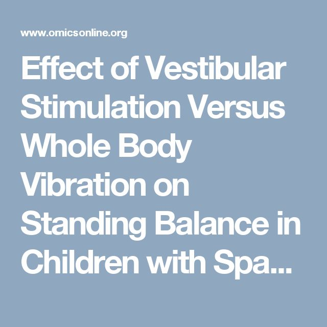 Effect of Vestibular Stimulation Versus Whole Body Vibration on Standing Balance in Children with Spastic Diplegic Cerebral Palsy