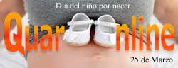 Día Mundial del Niño por Nacer. http://www.quaronline.com/