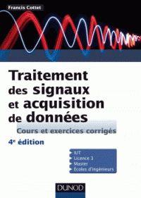 Francis Cottet - Traitement des signaux et acquisition de données - Cours et exercices corrigés. - Agrandir l'image