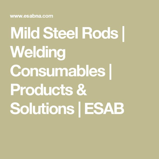 Mild Steel Rods | Welding Consumables | Products & Solutions | ESAB