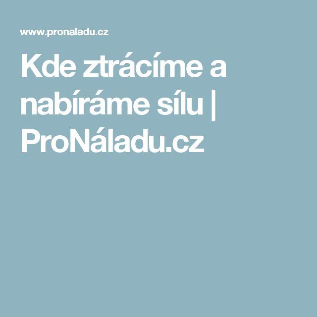 Kde ztrácíme a nabíráme sílu | ProNáladu.cz
