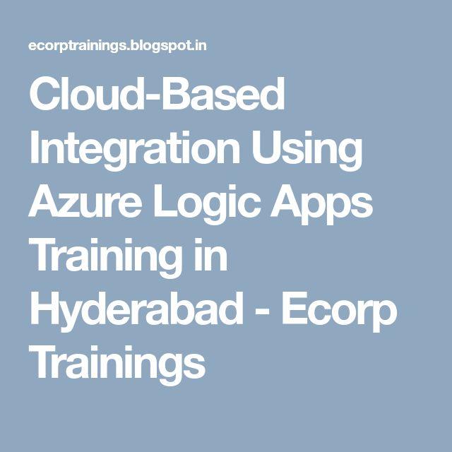 Cloud-Based Integration Using Azure Logic Apps Training in Hyderabad - Ecorp Trainings