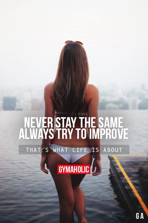 Never Stay The Same  Always try to improve.  Thats what life is... #fitness #fit #fitnessmotivation