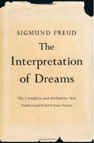 The Interpretation of Dreams: The Complete and Definitive Text by Sigmund Freud    Classic & crayyy