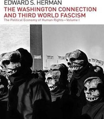 The Washington Connection And Third World Fascism: The Political Economy Of Human Rights: Volume I PDF