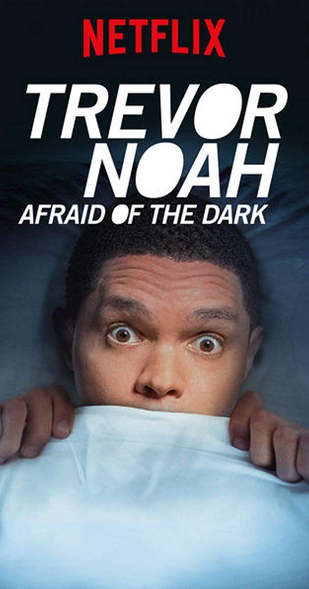 Trevor Noah: Afraid of the Dark (2017) - IMDb | TREVOR NOAH