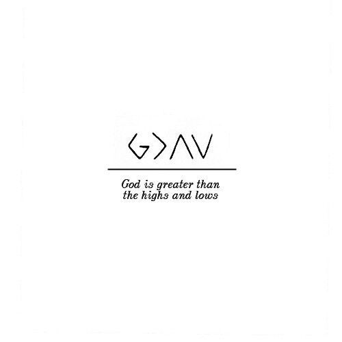 I like that this isn't just about God being greater than the lows, but also the highs