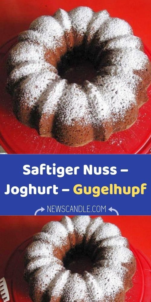 Saftiger Nuss Joghurt Gugelhupf In 2020 Joghurt Kuchen Gugelhupf Kuchen Lebensmittel Essen