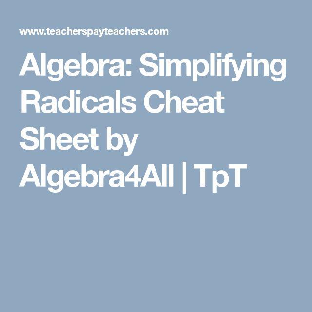Algebra: Simplifying Radicals Cheat Sheet by Algebra4All | TpT