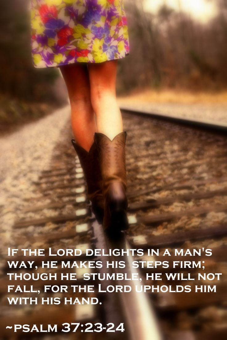 Truth. Psalm 37:23-2 The Lord directs the steps of the godly. He delights in every detail of their lives. Though they stumble, they will never fall, for the Lord holds them by the hand.