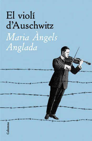 El Violí d'Auschwitz. Barcelona: Columna, 2008. Català. Disponible a la Biblioteca Fages de Climent