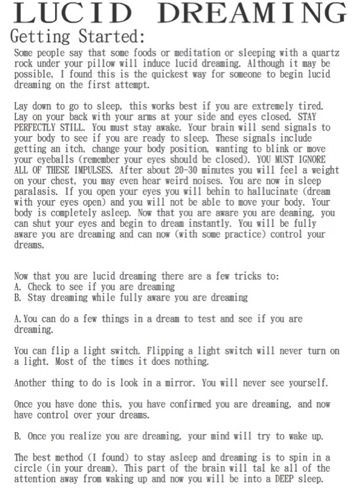 Lucid dreaming is being aware of the fact that you are dreaming. You can control your dreams using the lucid dreaming technique above. What a dreamer does with lucidity reflects personal tendencies and levels of skill attained usually through experience and practice. Many use lucid dreaming to fulfill personal fantasies or desires.