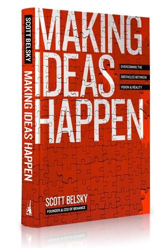 Making Ideas Happen.: by Scott Belsky