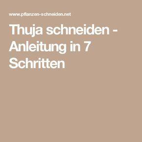 Thuja schneiden - Anleitung in 7 Schritten