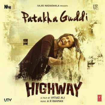 Highway- (2014) - AR. Rahman - Listen to Highway- songs/music online - MusicIndiaOnline