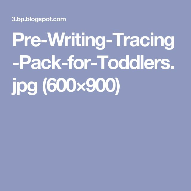 Pre-Writing-Tracing-Pack-for-Toddlers.jpg (600×900)