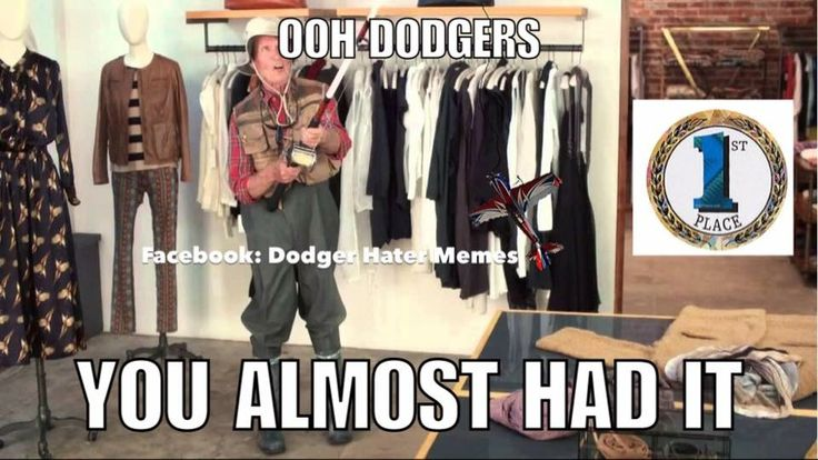 Love it!!  Picture from Dodger Hater Memes, on Facebook.  8-10-16.