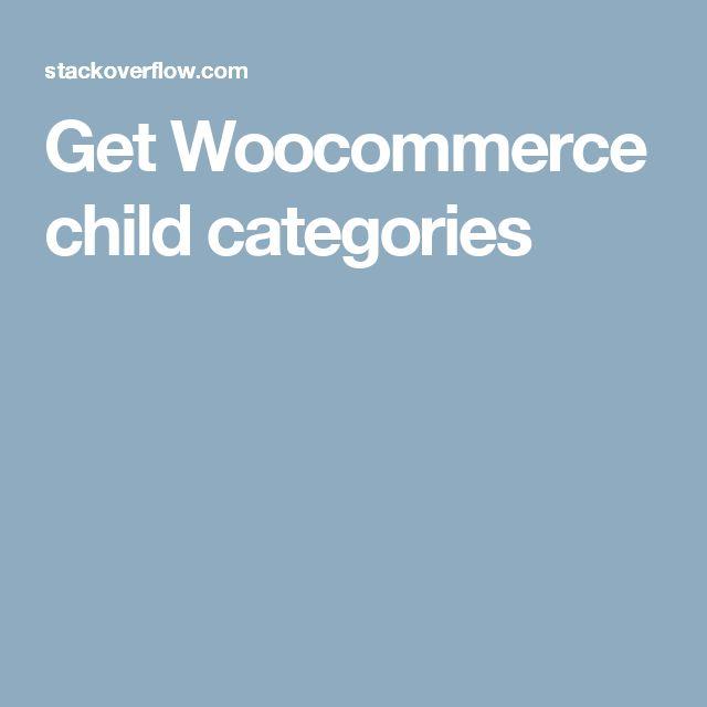 Get Woocommerce child categories