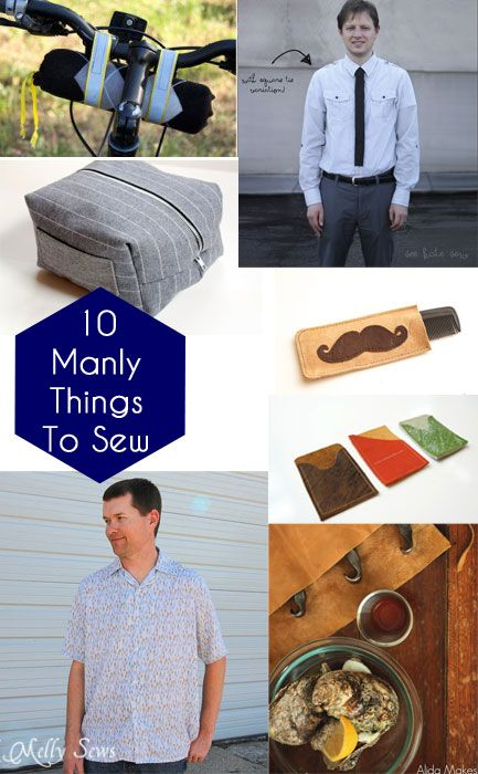Sewing for Men - 10 Manly Projects at http://mellysews.com