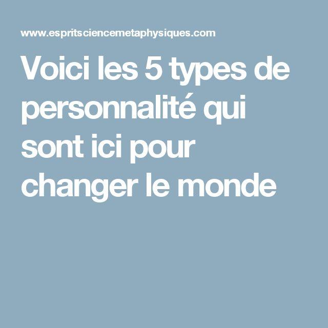 Voici les 5 types de personnalité qui sont ici pour changer le monde