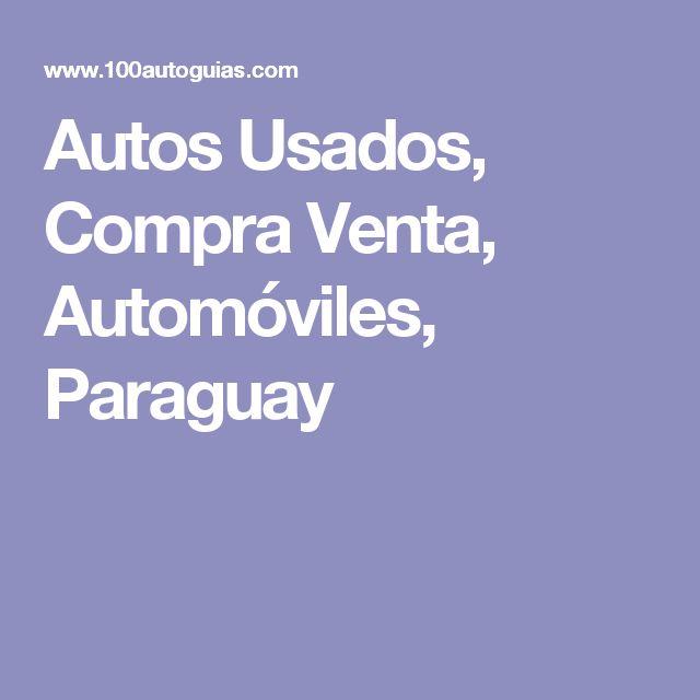 Autos Usados, Compra Venta, Automóviles, Paraguay