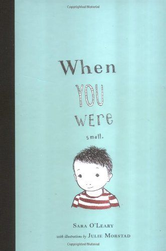 When You Were Small by Sara O'Leary,http://www.amazon.com/dp/1894965361/ref=cm_sw_r_pi_dp_LxA4sb0HTNG5HR25