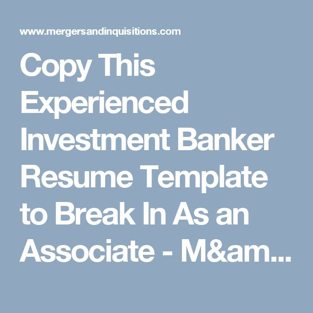 Copy This Experienced Investment Banker Resume Template to Break In As an Associate - M&I