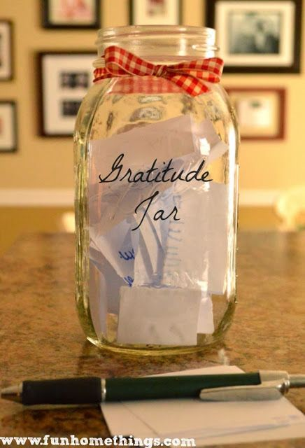 Start a gratitude jar on New Year's Day and fill it throughout the year