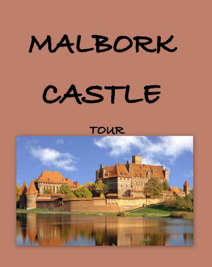 Malbork Castle - the biggest of its kind