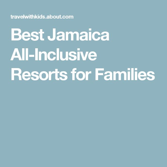 Best Jamaica All-Inclusive Resorts for Families