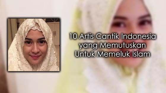 Kisah Disebalik 10 Artis Jelita Indonesia yang Memeluk Islam   Indonesia adalah negara dengan penduduk muslim terbanyak di dunia. Banyak di antara warganya yang sudah terlahir sebagai muslim tapi tidak sedikit juga orang yang kemudian memeluk Islam setelah menemukan kebenaran. Contohnya 10 artis cantik Indonesia berikut ini yang pada akhirnya memutuskan untuk menjadi mualaf.  MenerusiDailymoslem.com kami kongsikan kepada anda senarai 10 artis jelita Indonesia yang memutuskan untuk memeluk…